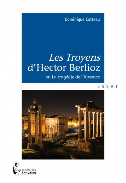 """Les Troyens"" d'Hector Berlioz"